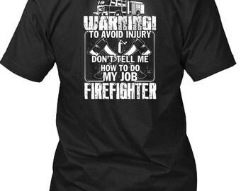 My Job Firefighter T Shirt, Being A Firefighter T Shirt
