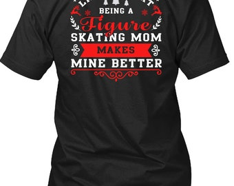 Being A Figure Skating Mom T Shirt, Calls Me A Mom T Shirt