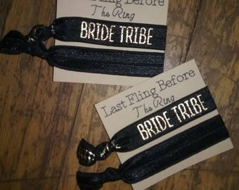 Bride Tribe Hair Ties To Have and To Hold Your Hair Back Last Fling Befpre the Ring Bridal Party Gifts