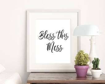 Printable Bless this mess, Mom wall art, gallery art print, quote print, home decor, quote wall print, House warming gift, 8X10 11x14