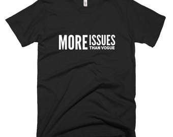 More Issues Than Vogue Tshirt, T Shirts With Sayings, T Shirts For Women, T Shirt Women, Funny Tshirts, Hipster Clothing, Womens Clothing