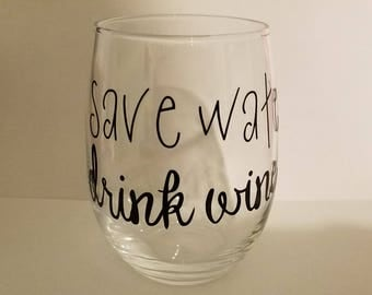 Save Water Drink Wine Glass