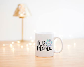 Fur Mama Mug- Dog Lover Mug- Dog Mom Mug- Pet Owner Mug- Dog Lover Gift- Dog Mom Gift- Fur mama Gift
