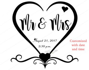 Mr and Mrs - Personalized date and time - Wedding Day - Getting Married - Love Heart - Marriage SVG - Bridal Shower - PNG - PERSONALIZED