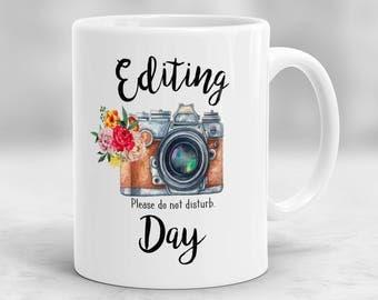 Editing Day Mug, Mug for Photographer, Photography Mug, Gift for Photographer, Camera Mug, Photographer Gift, Photo Day Mug P137