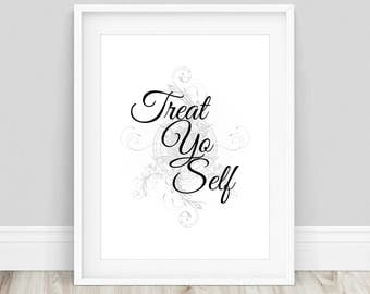 Treat Yo Self - Treat Yourself, Treat Yo Self Decor, Treat Your Self, Treat Yo Self Print, Typography Print, Inspirational Prints
