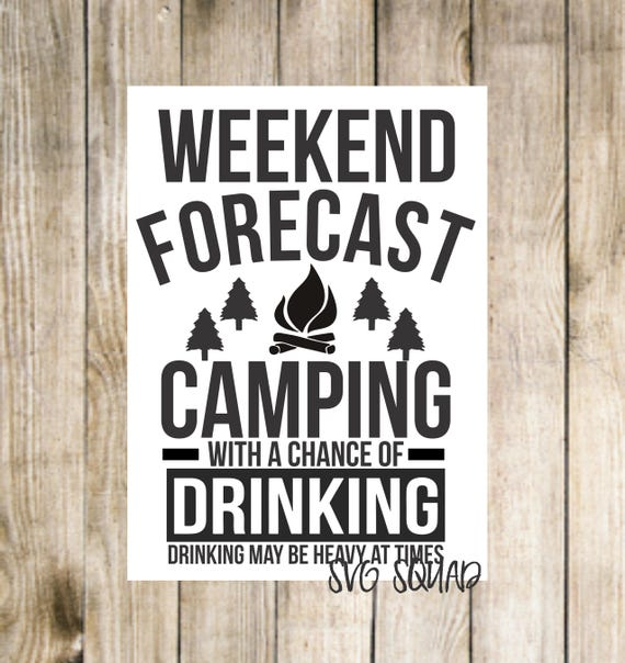 Camping With A Chance Of Drinking Svg