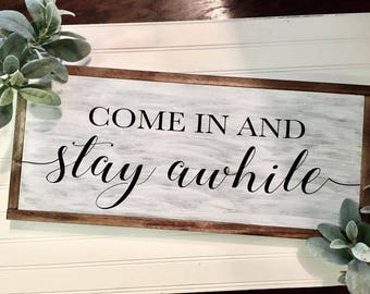 Come In And Stay Awhile Wood Sign, Farmhouse Style,  Farmhouse Wood Sign, Rustic Decor, Wood Signs, Home Decor, Wall Decor, Christmas Gift