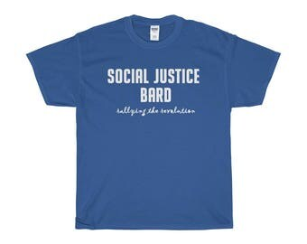 Social Justice Bard Unisex ShortSleeve TShirt Sjw Phrase Motto DD Alignment Dungeons And Dragons Rpgs