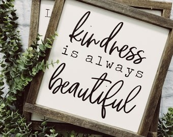 Kindness Is Always Beauitful | Farmhouse Decor | Farmhouse Signs | Modern Farmhouse | Hand Painted