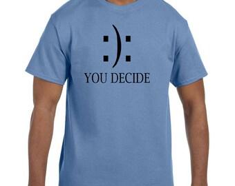 Funny Humor Tshirt Happy Face Sad Face You Decide model xx50610