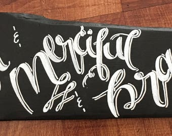 Be Just and Merciful and Brave Hand Lettered Wall Art
