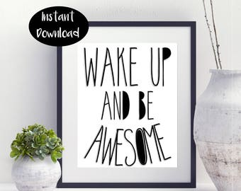 Wake Up And Be Awesome Digital Download INSTANT DOWNLOAD