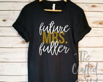 Future Mrs. Shirt / Fiance Shirt / Bride Shirt / Engagement Shirt/ Bride gift/ Engagement Gift/ Fiance Top