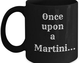Martini mug-Once upon a Martini-Martini gifts