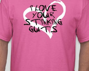 I love Your Stinking Guts!  Valentines Day Present