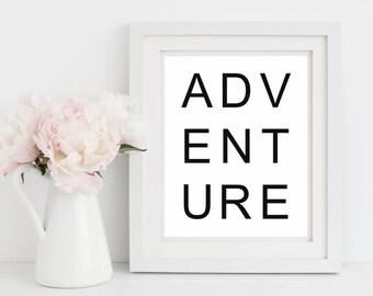 Adventure, Printable Wall Art, Digital Prints, Instant Download Art, Minimal Art Print,Motivational  Print,Dorm Room Decor, Instant Download