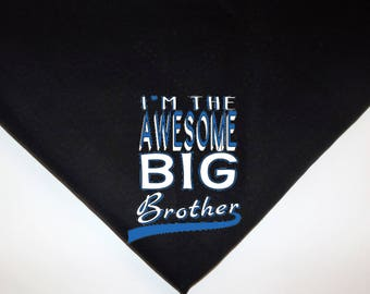 Dog Pet Bandana Im the Awesome Big Brother Over the collar or tie on xs small medium large xl black white blue or Choose color!