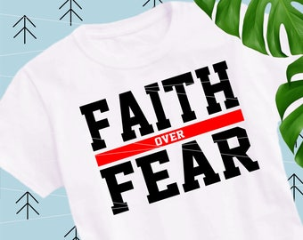 Faith Over Fear svg sayings svg motivational svg christian svg quote cut files cutting file Svg Files for Cricut Silhouette svg png lfvs