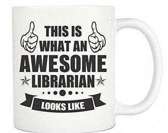 Librarian Gifts - This Is What An Awesome Librarian Looks Like Ceramic Coffee Mug & Tea Cup - Perfect Gift - White Mug 11oz