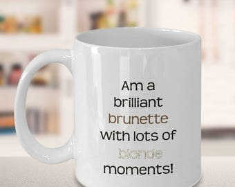 Funny Brunette mug gifts | Every brunette cute coffee mug | Blond and brunette | Mug for Sister