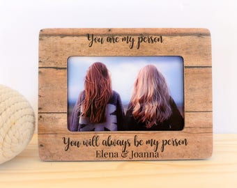 Friendship Frame Personalized Picture Frame You Are My Person Frame Gift Long Distance Friendship Gift