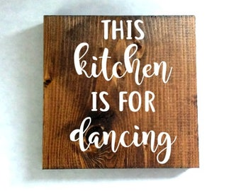 This kitchen is for dancing sign, kitchen signs, farmhouse sign, rustic sign, home decor, wood sign
