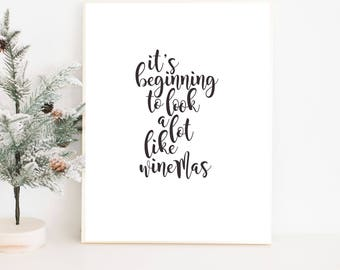 Christmas Printable Wall Decoration | Christmas Print | Christmas Prints | Wine Sayings | It's Beginning to Look a Lot Like Winemas |