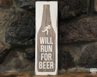 Will Run for Beer, Rustic Wood Sign, Bar Decor