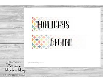 "Teacher Planner Printable - ""Holidays Begin"" Full Day Stickers with CUT FILE! - for Erin Condren, Happy Planner, Teacher Binder, etc"