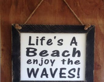 Lifes a beach sign 11x14