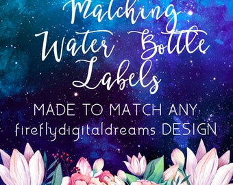 ADD MATCHING Water Bottle Labels, Customizable water bottle labels to match any of FireflyDigitalDreams design, add on size 8x2