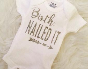Birth Nailed It Onesie, Funny Onesie, New Baby, Newborn, Baby Shower, Baby Gift, Child Clothing, Custom Onesie