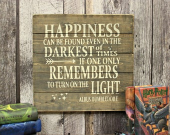 Dumbledore Quote. Rustic Wood Sign. Country Sign. Wood Sign. Rustic Decor. Wall Art. Gift. Inspirational. Country Decor. Primitive Decor.