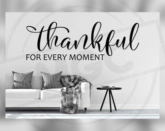 Thankful For Every Moment Cricut, Silhouette, Brother Cut File / Digital Download *SVG DXF PNG*