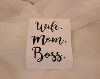 Wife. Mom. Boss. / mom decal / wife decal / boss decal / boss mom sticker / car decal / yeti decal / laptop decal /