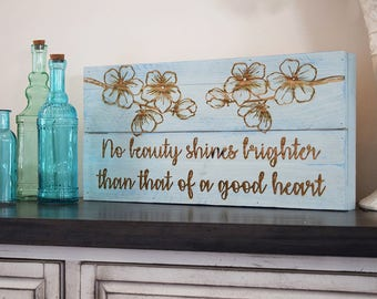 Engraved Pallet Wood Sign- No Beauty Shines Brighter Than That of a Good Heart | Gift | Housewarming | Home Decor | Wall Hanging