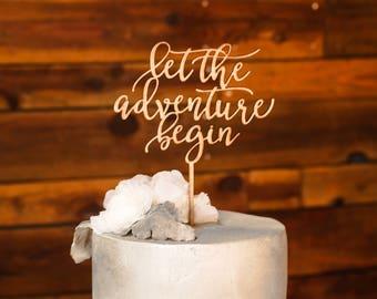 Cake Topper Laser Cut let the adventure begin/Wedding/Engagement/Graduation/Bon Voyage/Bridal Shower/Going Away
