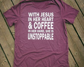 She is Unstoppable Shirt, With Jesus She is Unstoppable Shirt, Women's Shirts, Women's Christian Shirt, Christian Tee