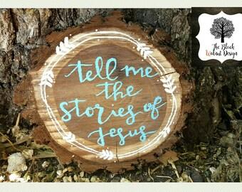 Wood Slice Home Decor, Wood Slice, Wood Slice Art, Tell Me The Stories Of Jesus, Nursery Decor, Nursery Art, Large Wood Slice, Home Decor