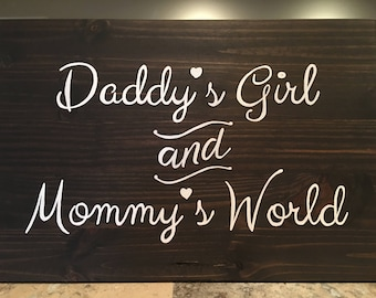 Wall Art - Daddy's Girl and Mommy's World - wood sign