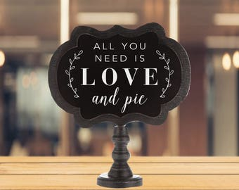 All You Need is Love & Pie | Wedding Pie Table | Dessert Bar | Chalkboard Stand