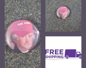 "1"" George Washington Make America Button Pin or Magnet, FREE SHIPPING & Coupon Codes"