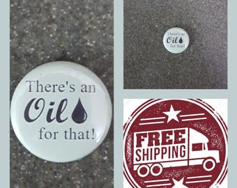 """1"""" Essential Oils """"There's an oil for that"""" Button Pin, FREE SHIPPING & Coupon Codes"""