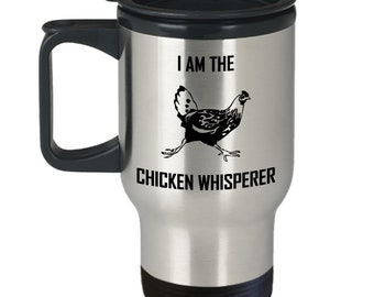 Chicken Whisperer Travel Mug Homesteader Gift Coffee Cup
