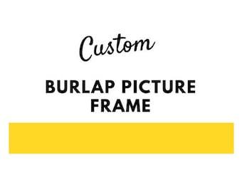 Custom Burlap Picture Frame
