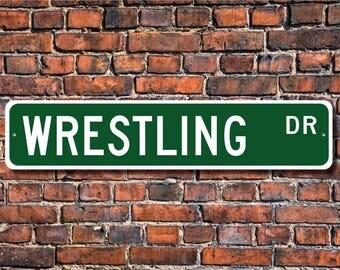 Wrestling, Wrestling Sign, Wrestling Participant, Wrestling Gift, Wrestling Fan, Combat Sport, Custom Street Sign, Quality Metal Sign