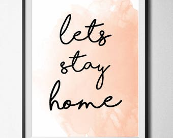 Lets Stay Home Print, A4 or A5, Quality Paper