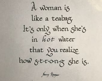 A woman is like a teabag...