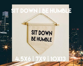 Sit Down | Be Humble Canvas Banner